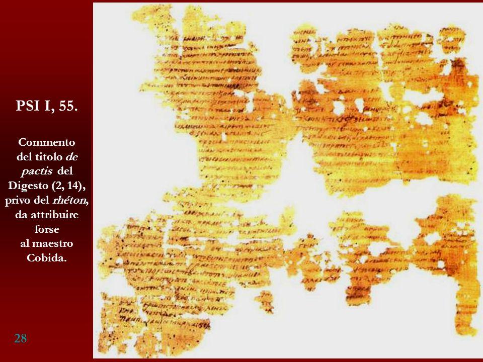 PSI I, 55. 28 Commento del titolo de pactis del Digesto (2, 14),