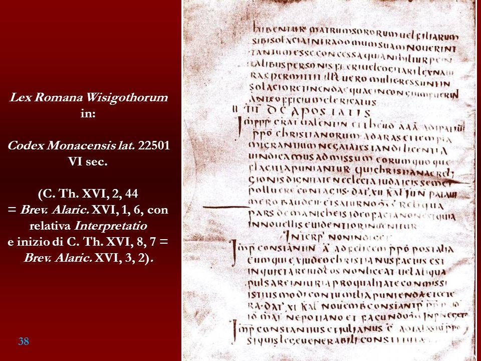 Lex Romana Wisigothorum in: Codex Monacensis lat. 22501 VI sec.