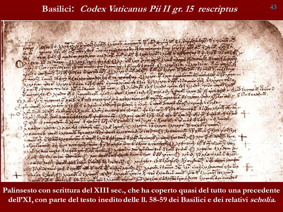 Basilici: Codex Vaticanus Pii II gr. 15 rescriptus