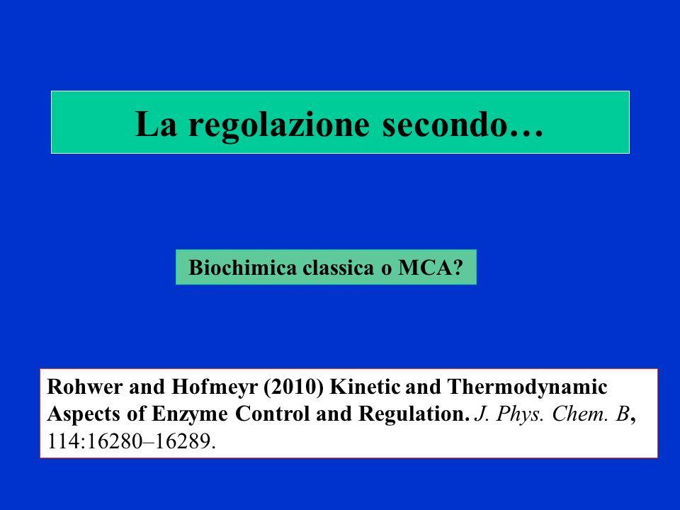 La regolazione secondo… Biochimica classica o MCA