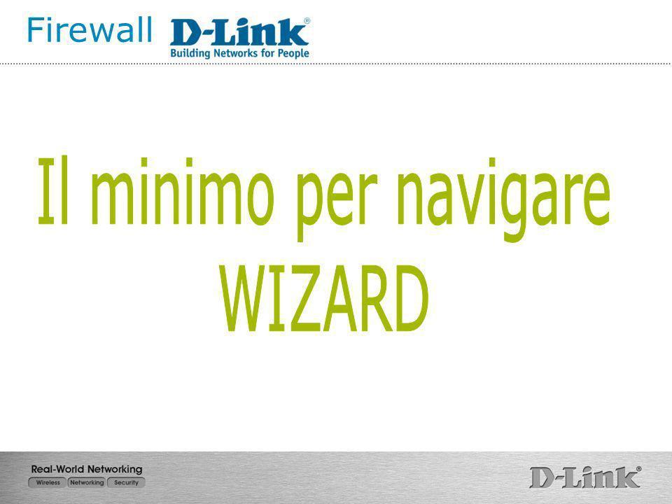 Firewall Il minimo per navigare WIZARD