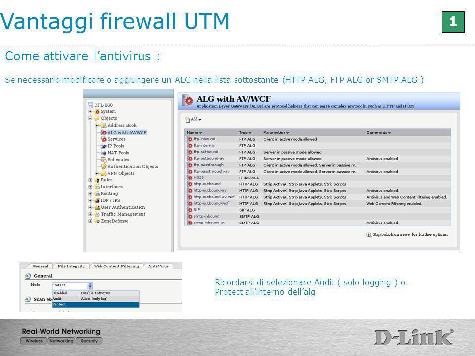Vantaggi firewall UTM 1 Come attivare l'antivirus :