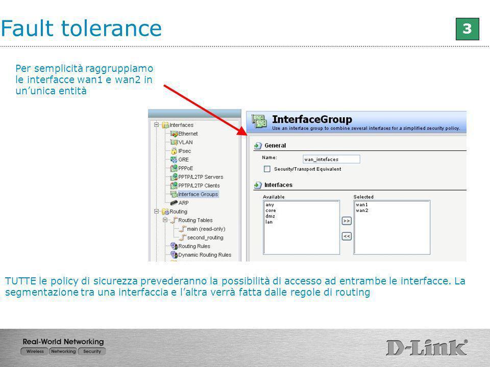Fault tolerance 3. Per semplicità raggruppiamo le interfacce wan1 e wan2 in un'unica entità.