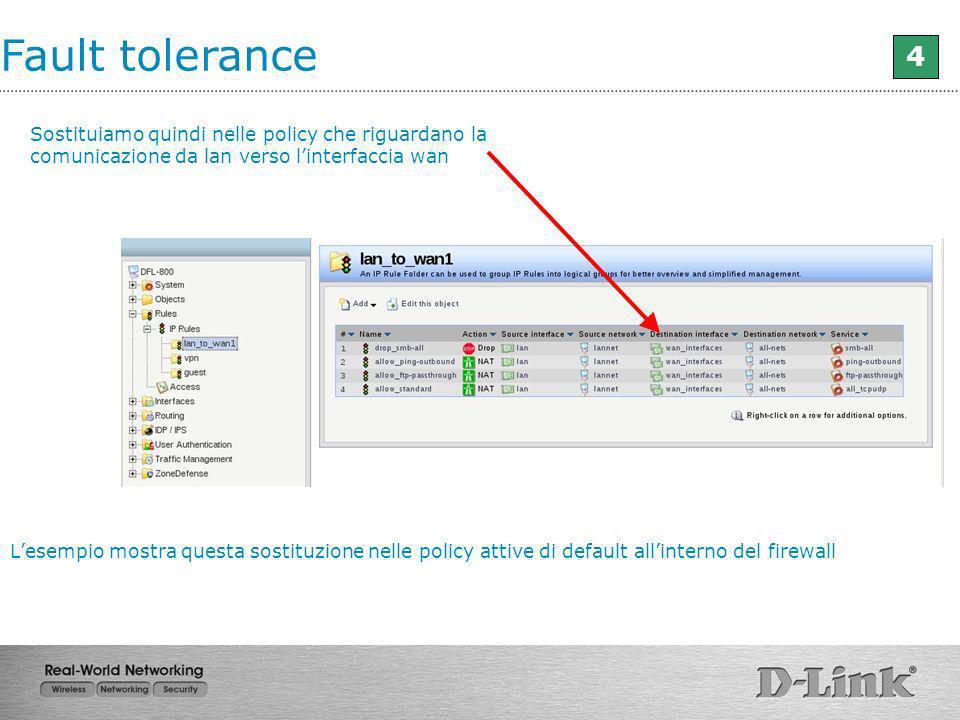 Fault tolerance 4. Sostituiamo quindi nelle policy che riguardano la comunicazione da lan verso l'interfaccia wan.