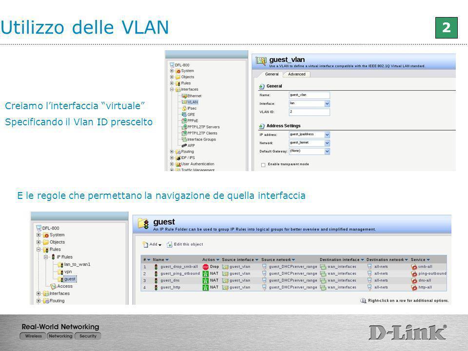 Utilizzo delle VLAN 2 Creiamo l'interfaccia virtuale