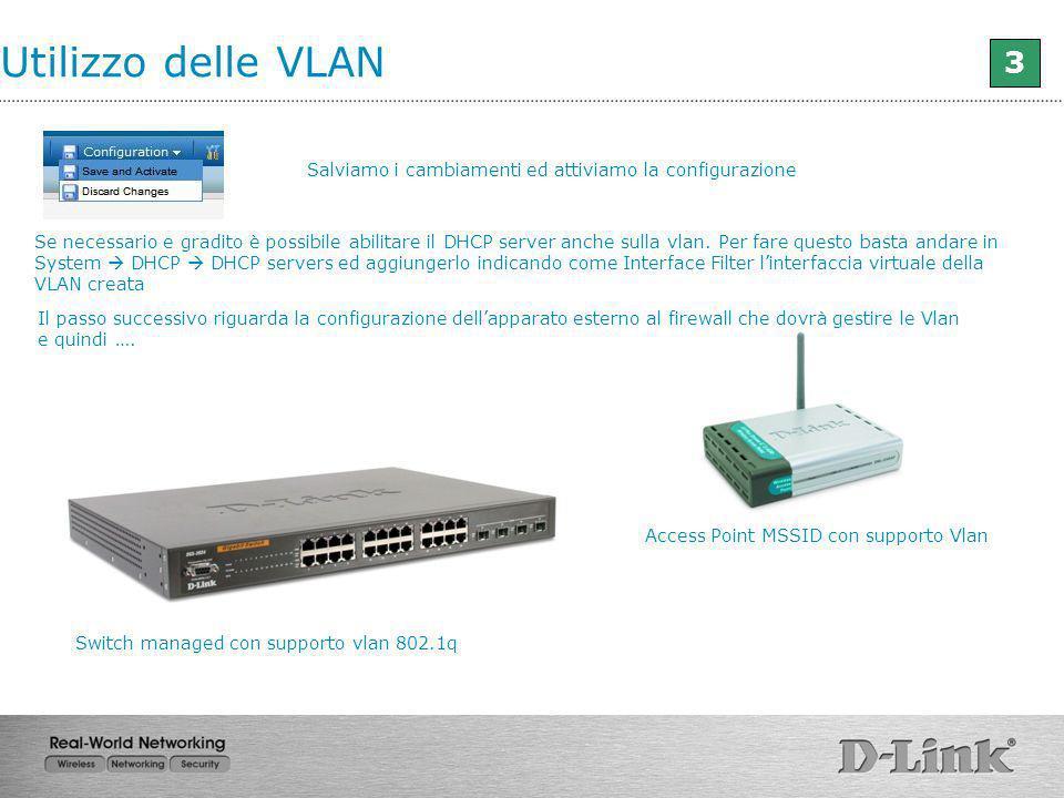 Utilizzo delle VLAN 3. Salviamo i cambiamenti ed attiviamo la configurazione.