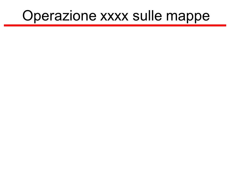 Operazione xxxx sulle mappe