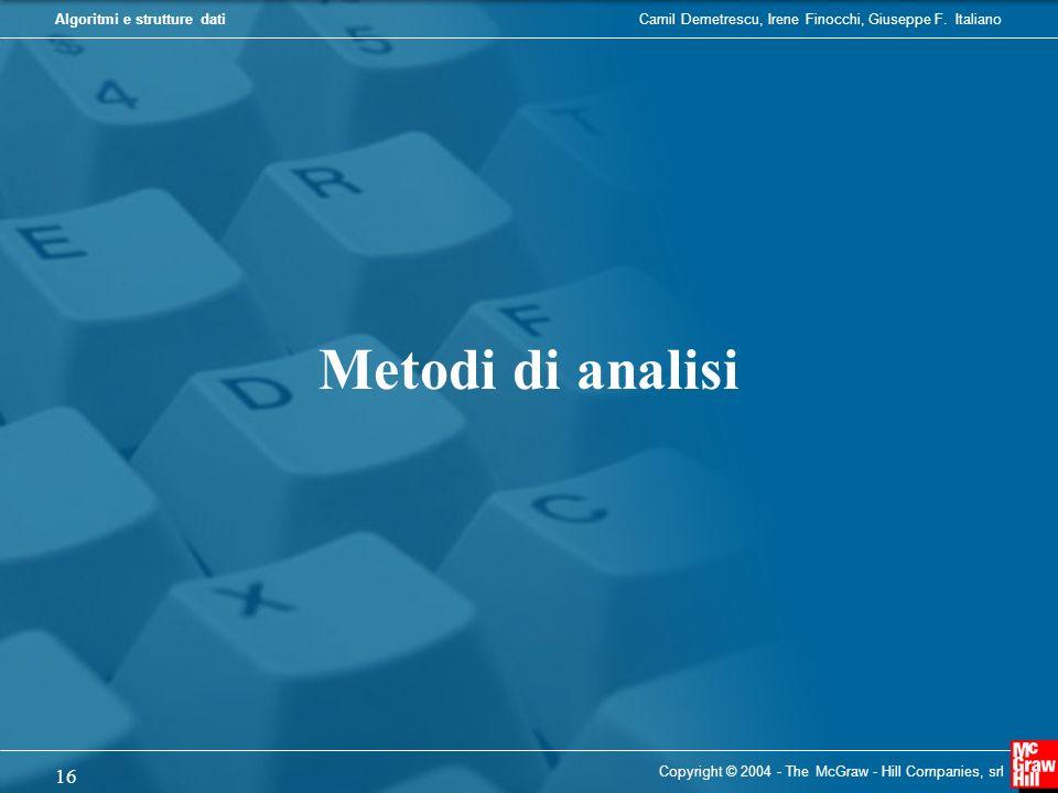 Metodi di analisi Copyright © 2004 - The McGraw - Hill Companies, srl