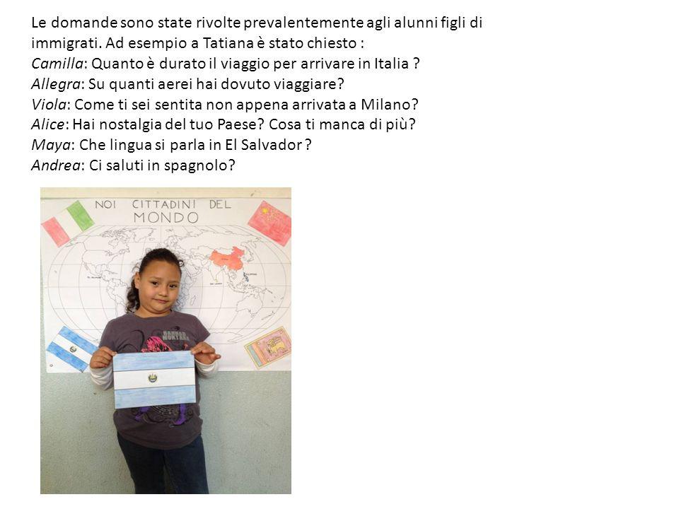 Le domande sono state rivolte prevalentemente agli alunni figli di immigrati. Ad esempio a Tatiana è stato chiesto :