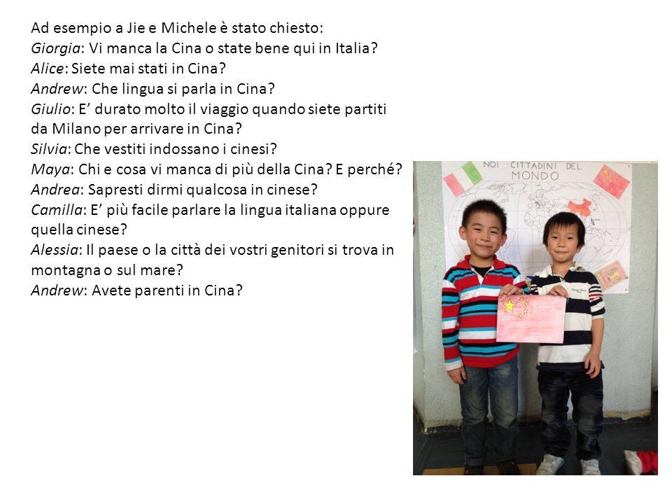 Ad esempio a Jie e Michele è stato chiesto: