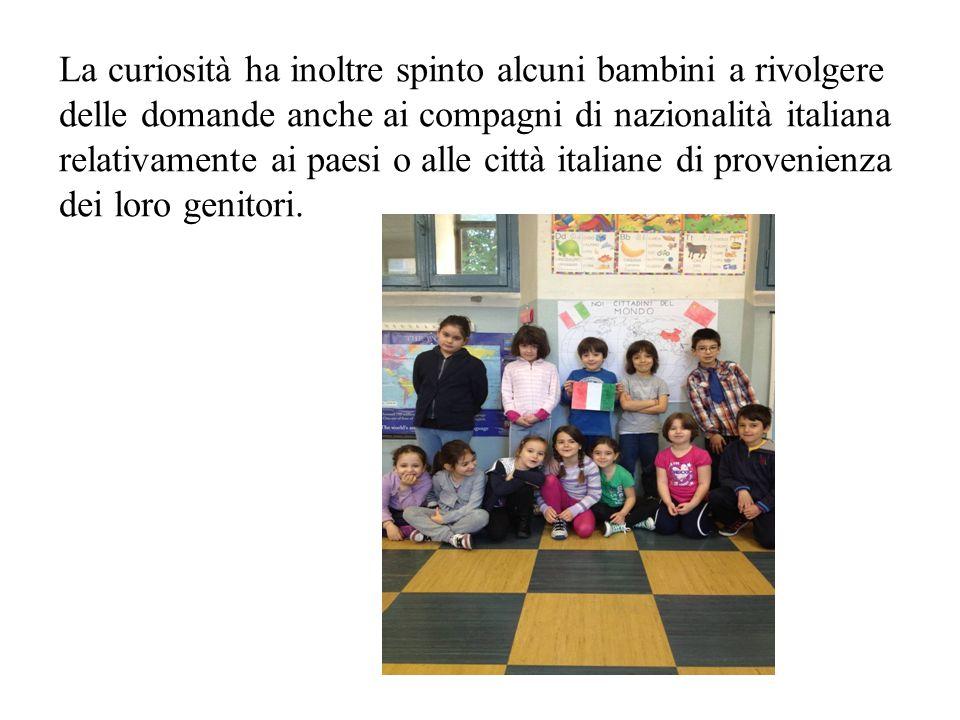 La curiosità ha inoltre spinto alcuni bambini a rivolgere delle domande anche ai compagni di nazionalità italiana relativamente ai paesi o alle città italiane di provenienza dei loro genitori.