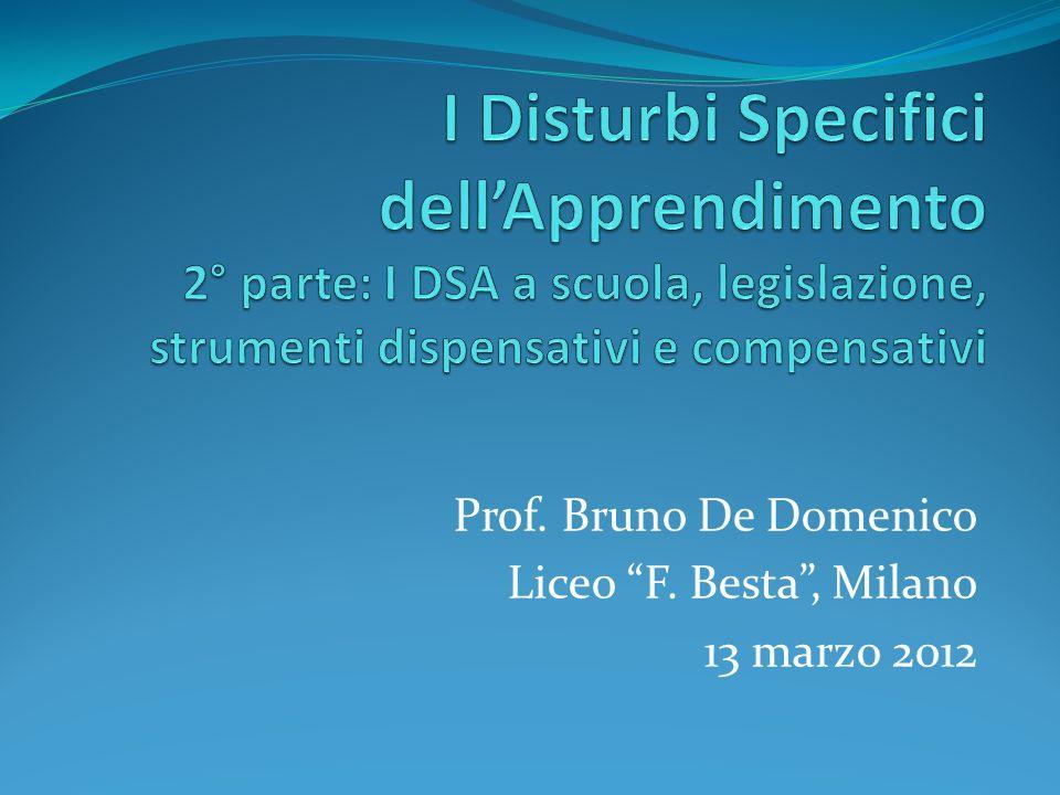 Prof. Bruno De Domenico Liceo F. Besta , Milano 13 marzo 2012