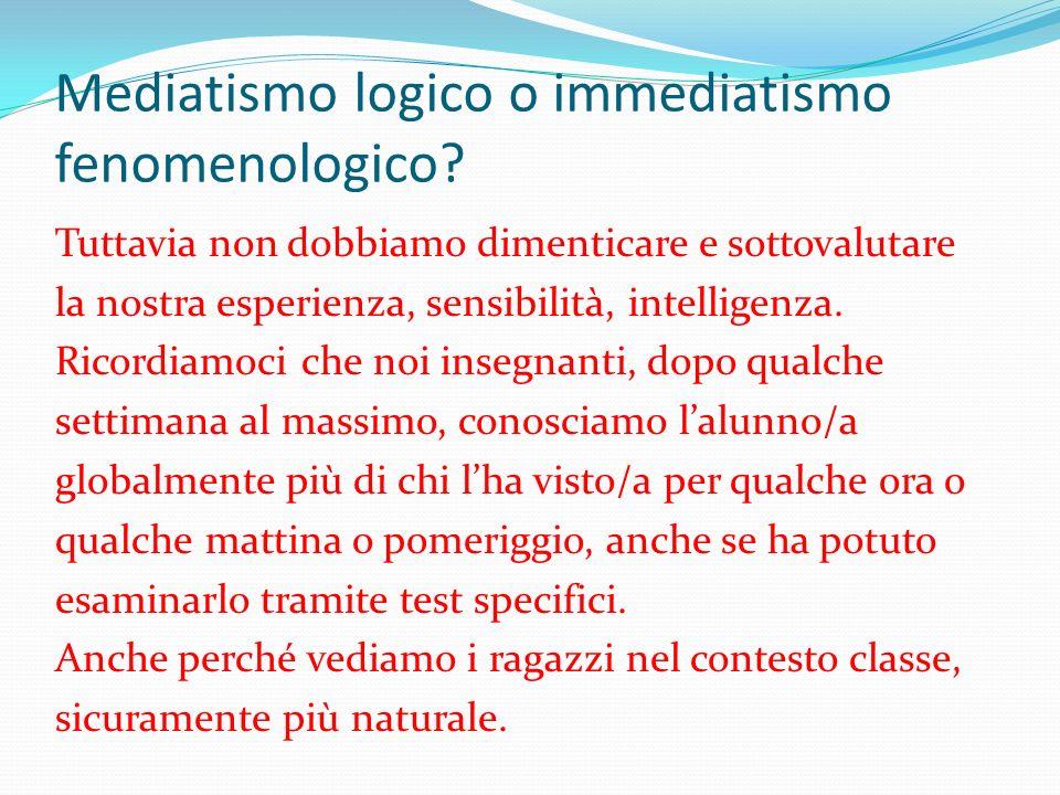 Mediatismo logico o immediatismo fenomenologico