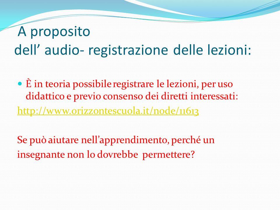 A proposito dell' audio- registrazione delle lezioni: