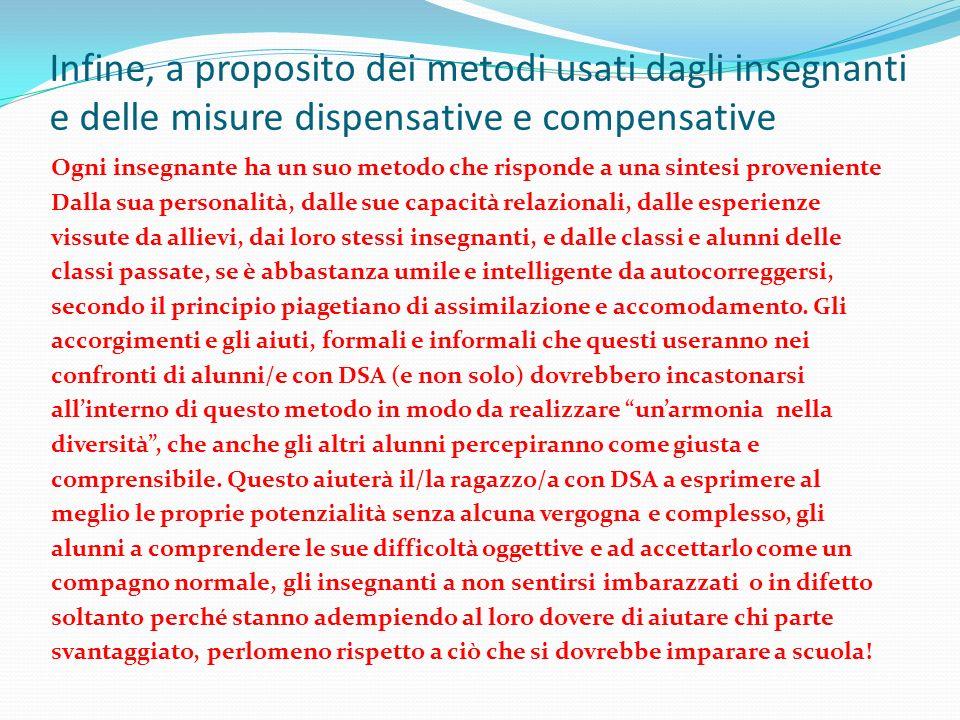 Infine, a proposito dei metodi usati dagli insegnanti e delle misure dispensative e compensative