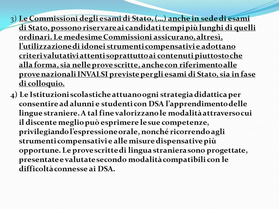 3) Le Commissioni degli esami di Stato, (…) anche in sede di esami di Stato, possono riservare ai candidati tempi più lunghi di quelli ordinari.