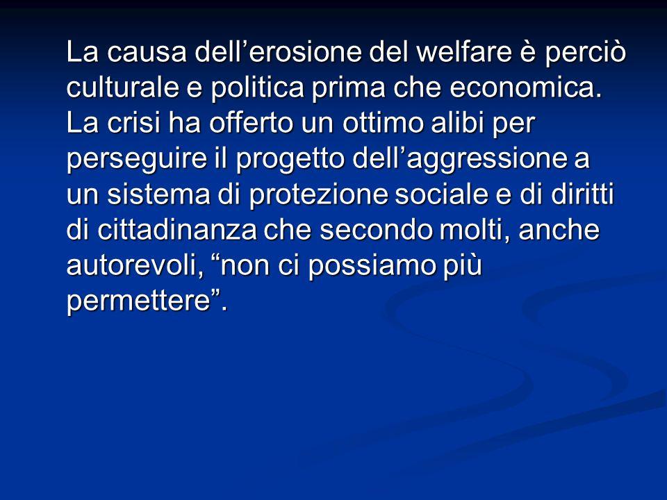 La causa dell'erosione del welfare è perciò culturale e politica prima che economica.