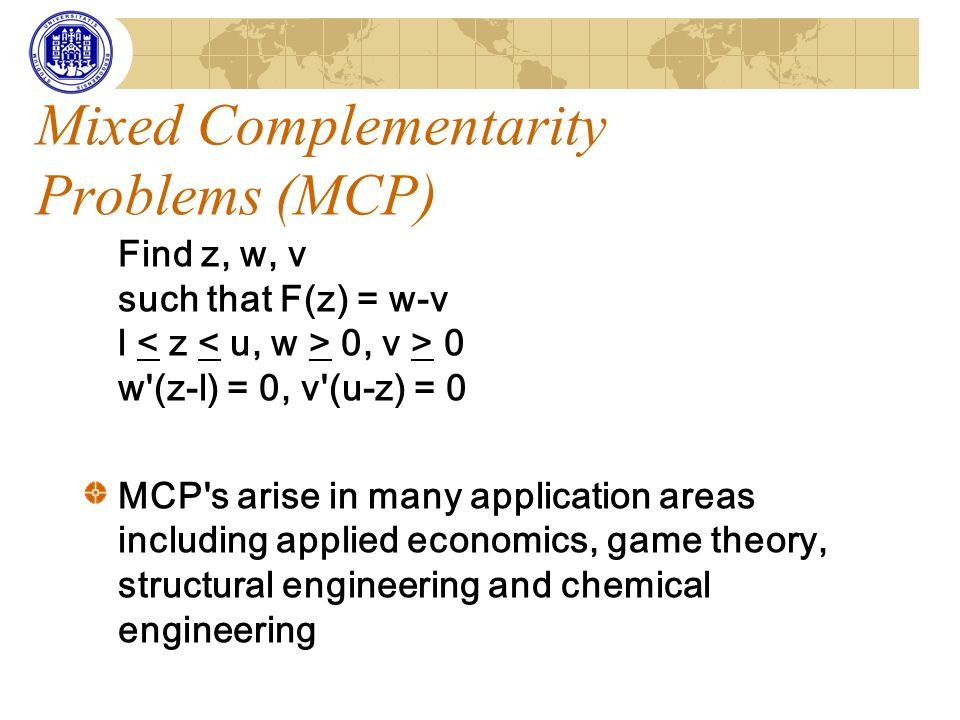 Mixed Complementarity Problems (MCP)