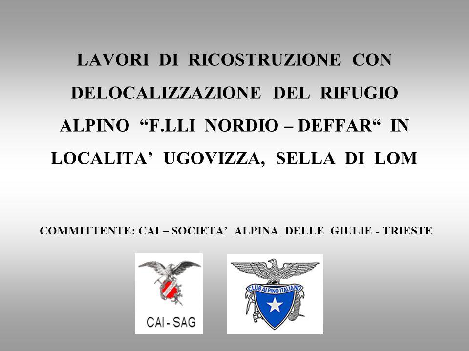 COMMITTENTE: CAI – SOCIETA' ALPINA DELLE GIULIE - TRIESTE