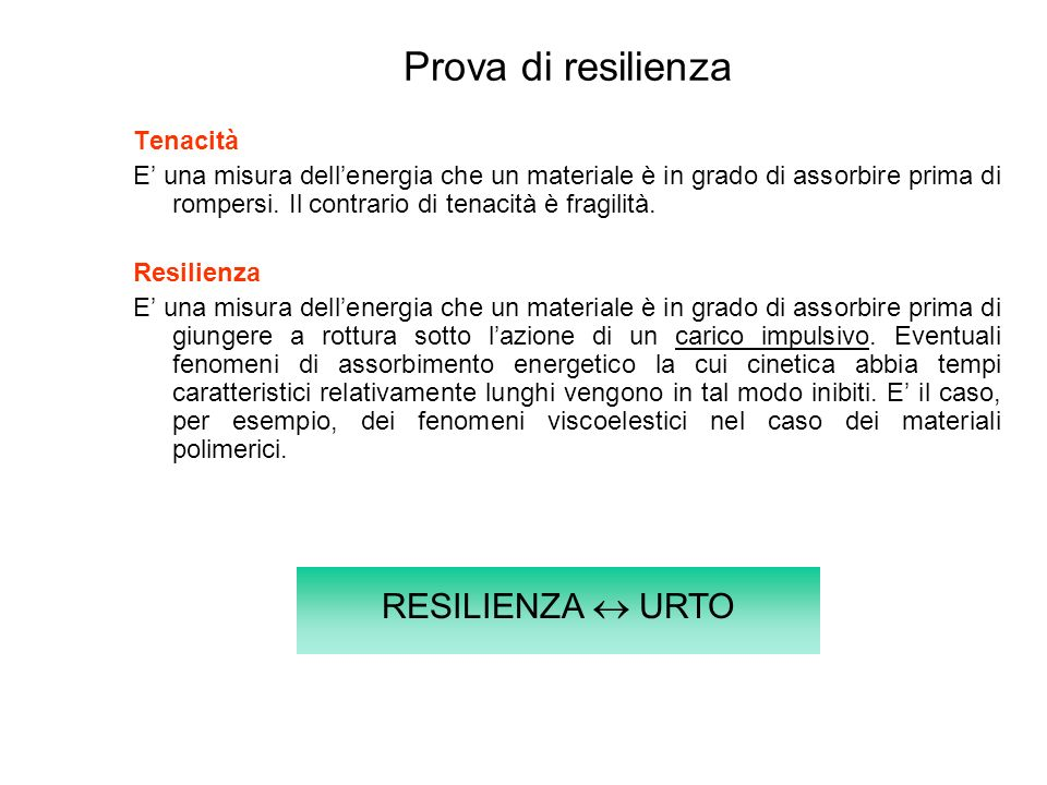 Prova di resilienza RESILIENZA  URTO Tenacità