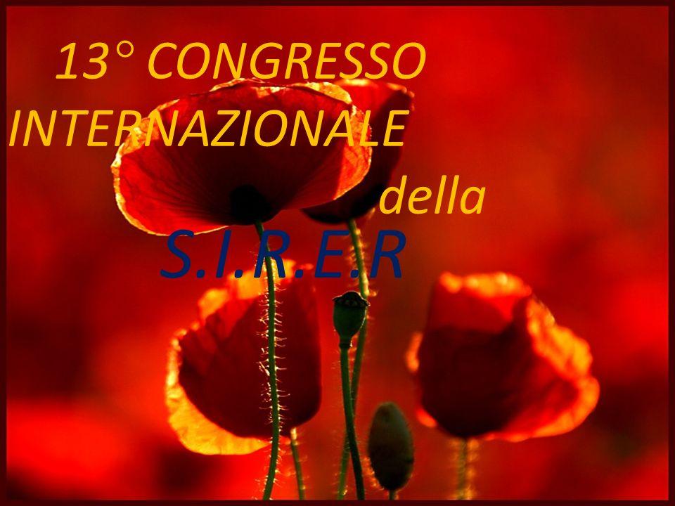 S.I.R.E.R 13° CONGRESSO INTERNAZIONALE della