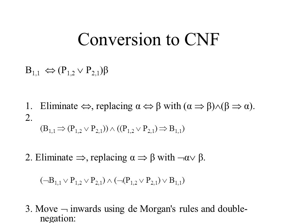Conversion to CNF B1,1  (P1,2  P2,1)β