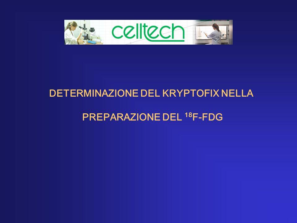 DETERMINAZIONE DEL KRYPTOFIX NELLA PREPARAZIONE DEL 18F-FDG