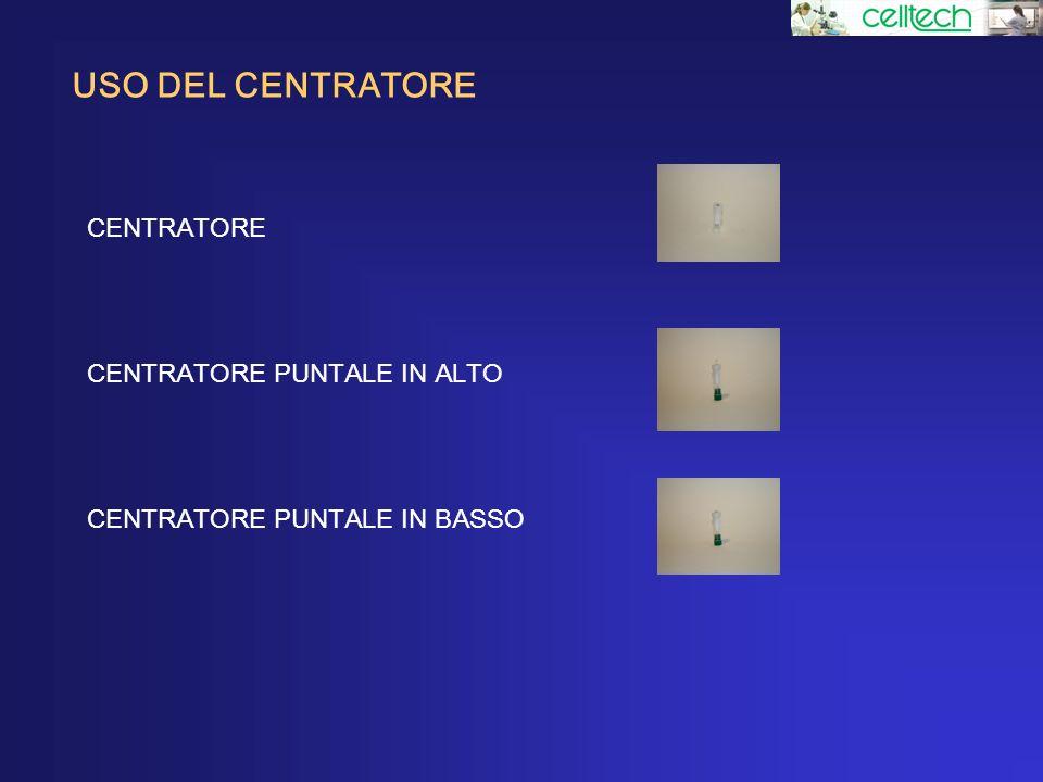 USO DEL CENTRATORE CENTRATORE CENTRATORE PUNTALE IN ALTO
