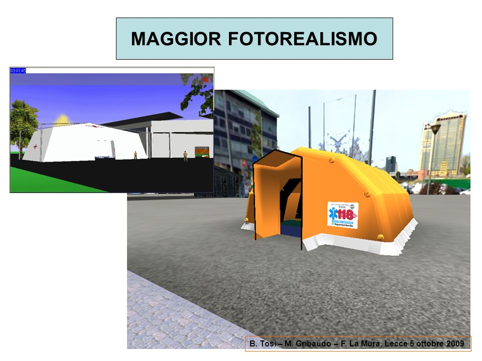 MAGGIOR FOTOREALISMO In a new prototype, the realism was increate by using a new 3D engine: Unreal.