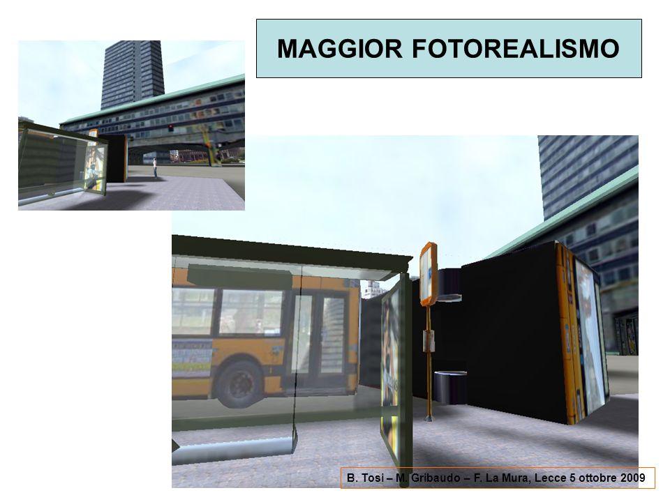 MAGGIOR FOTOREALISMO B. Tosi – M. Gribaudo – F. La Mura, Lecce 5 ottobre 2009
