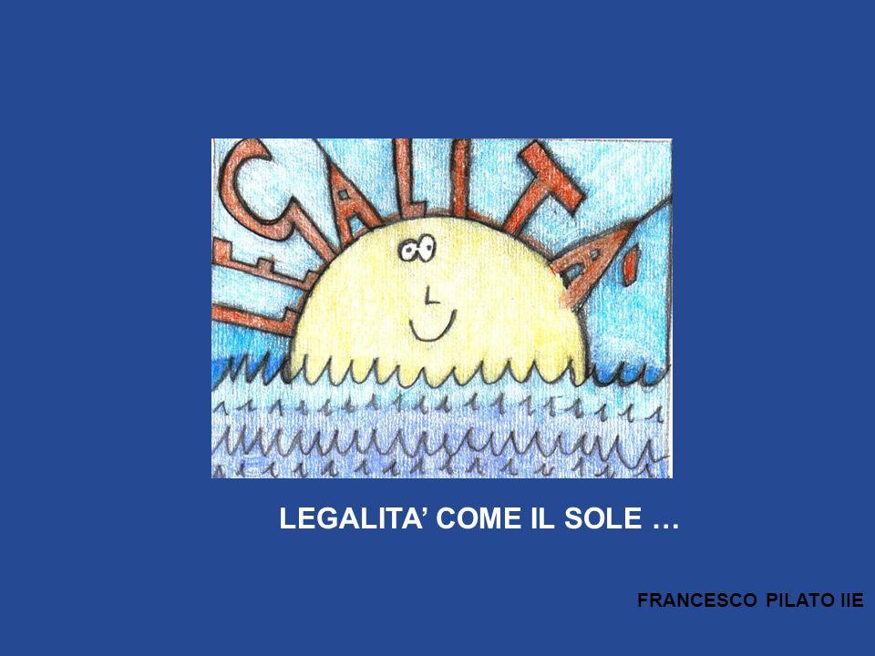 LEGALITA' COME IL SOLE …