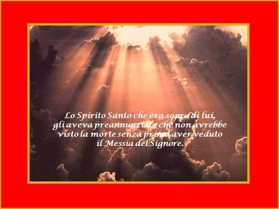 Lo Spirito Santo che era sopra di lui,