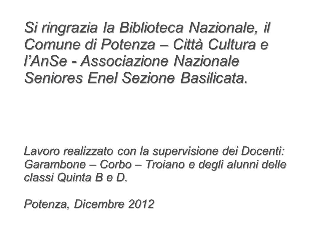 Si ringrazia la Biblioteca Nazionale, il Comune di Potenza – Città Cultura e l'AnSe - Associazione Nazionale Seniores Enel Sezione Basilicata.