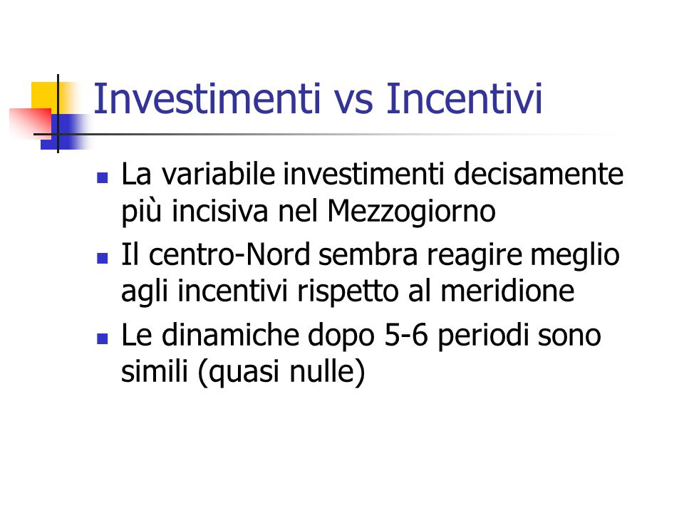 Investimenti vs Incentivi
