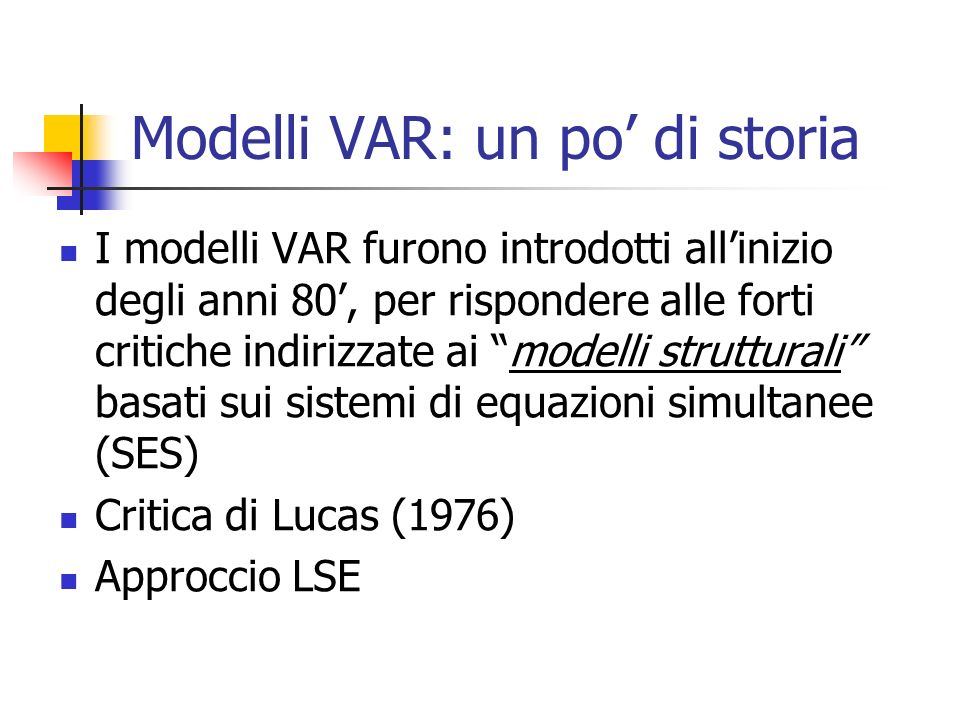 Modelli VAR: un po' di storia