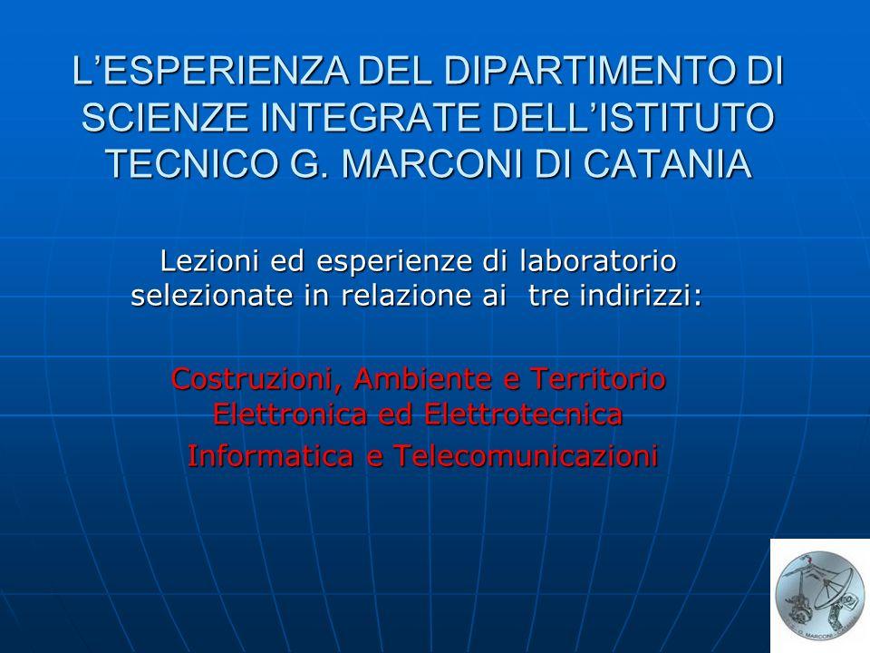 L'ESPERIENZA DEL DIPARTIMENTO DI SCIENZE INTEGRATE DELL'ISTITUTO TECNICO G. MARCONI DI CATANIA