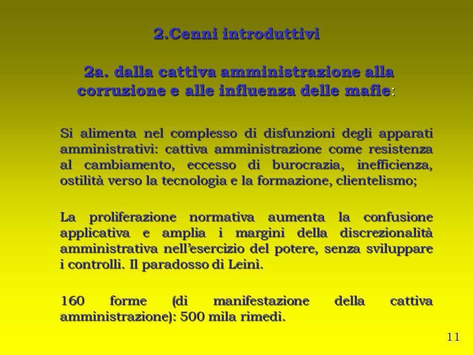 2.Cenni introduttivi 2a. dalla cattiva amministrazione alla corruzione e alle influenza delle mafie: