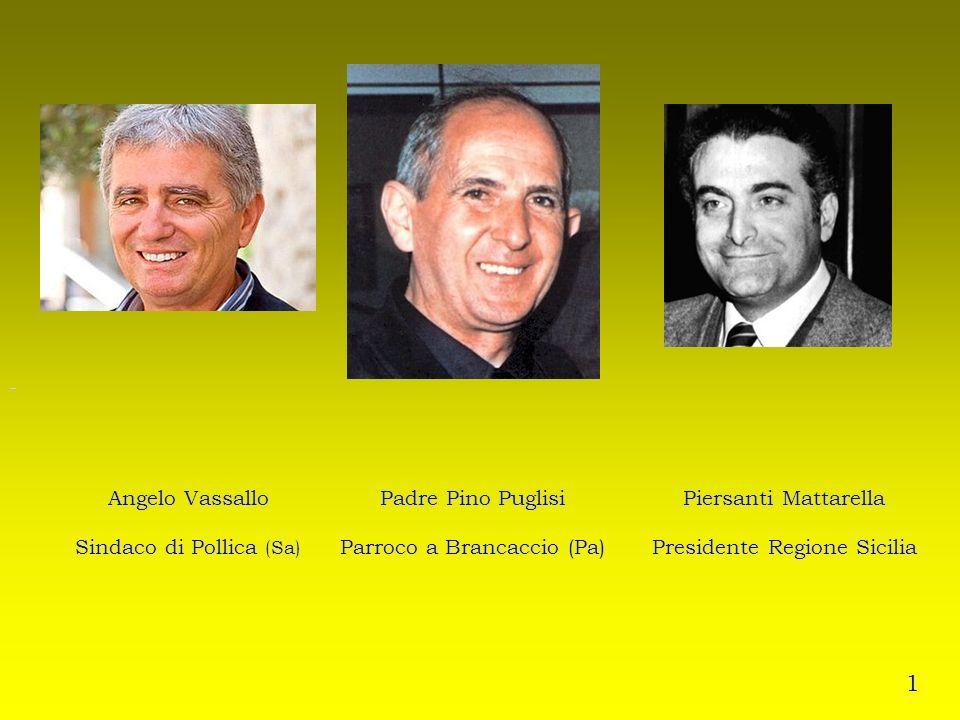 1 Angelo Vassallo Sindaco di Pollica (Sa) Padre Pino Puglisi