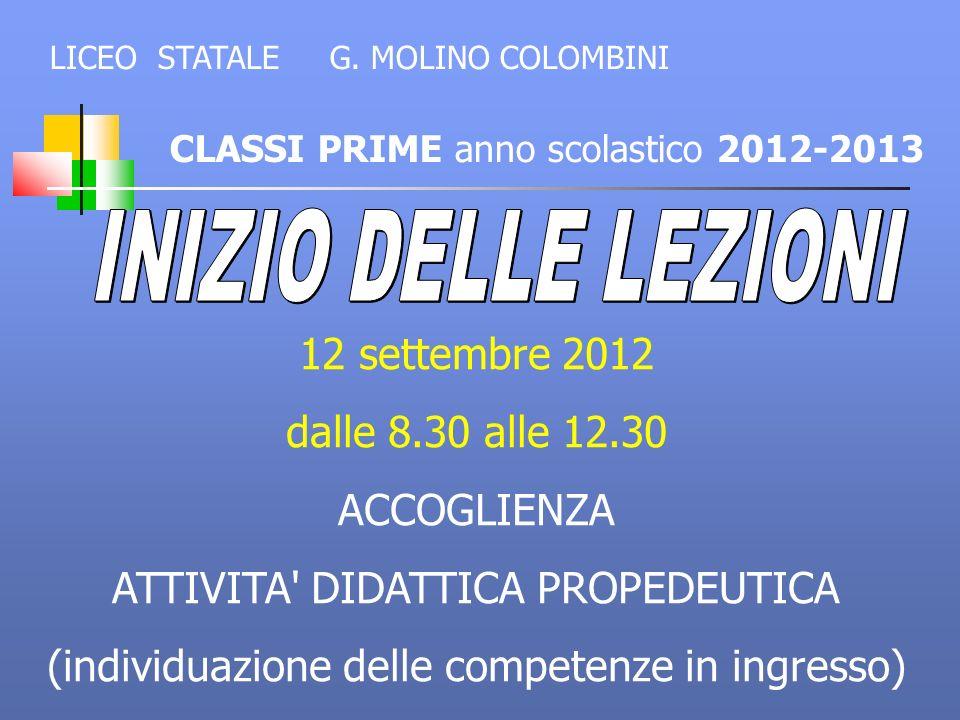 INIZIO DELLE LEZIONI 12 settembre 2012 dalle 8.30 alle 12.30