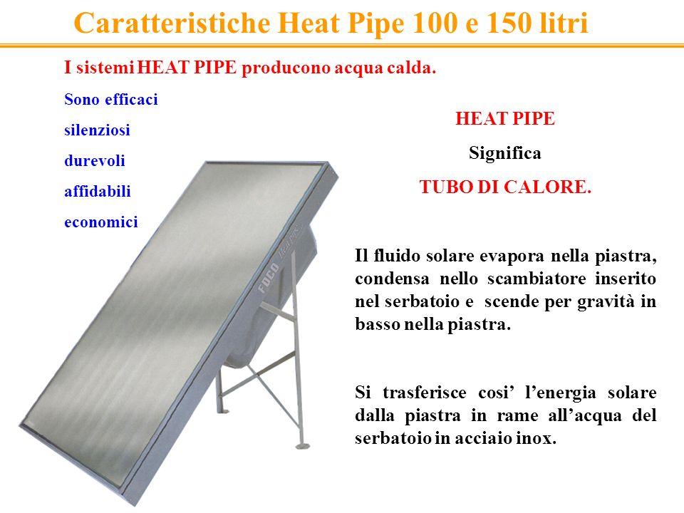 Caratteristiche Heat Pipe 100 e 150 litri