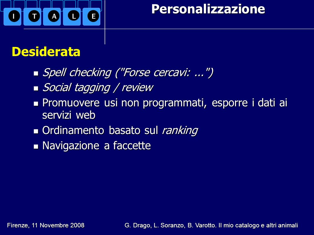 Personalizzazione Desiderata Spell checking ( Forse cercavi: ... )