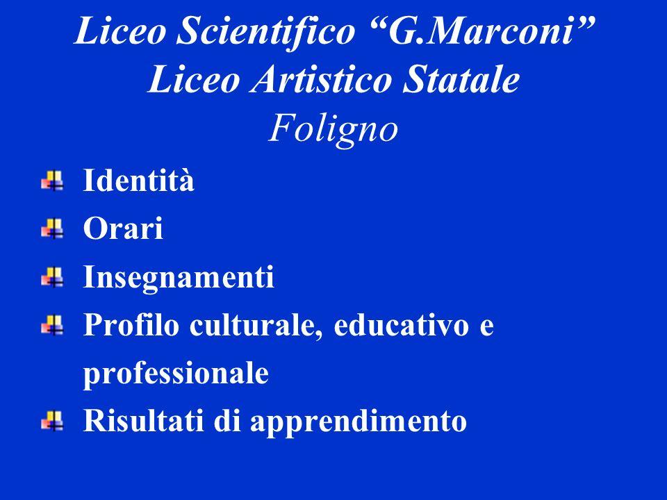 Liceo Scientifico G.Marconi Liceo Artistico Statale Foligno