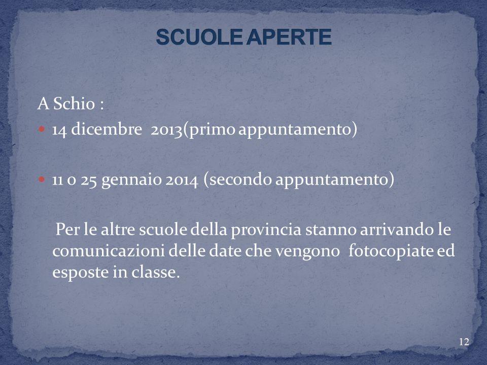 SCUOLE APERTE A Schio : 14 dicembre 2013(primo appuntamento)