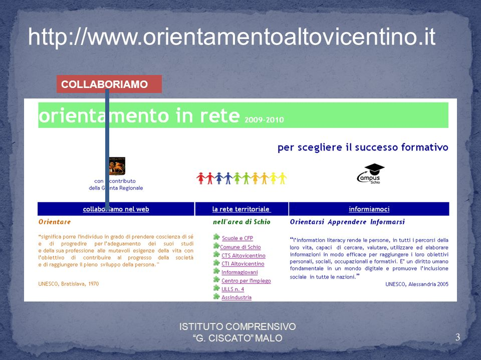 http://www.orientamentoaltovicentino.it COLLABORIAMO