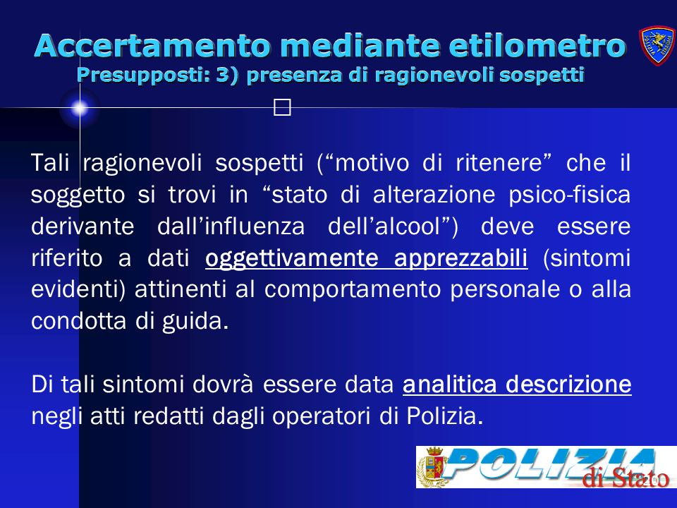 Accertamento mediante etilometro Presupposti: 3) presenza di ragionevoli sospetti