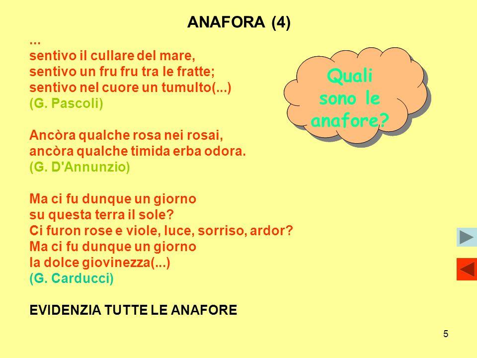 Quali sono le anafore ANAFORA (4) ... sentivo il cullare del mare,