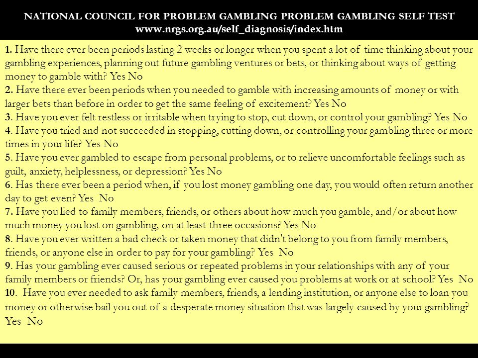 NATIONAL COUNCIL FOR PROBLEM GAMBLING PROBLEM GAMBLING SELF TEST