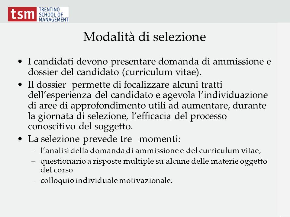 Modalità di selezione I candidati devono presentare domanda di ammissione e dossier del candidato (curriculum vitae).