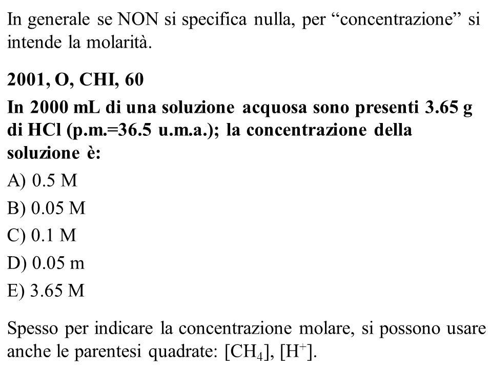 In generale se NON si specifica nulla, per concentrazione si intende la molarità.