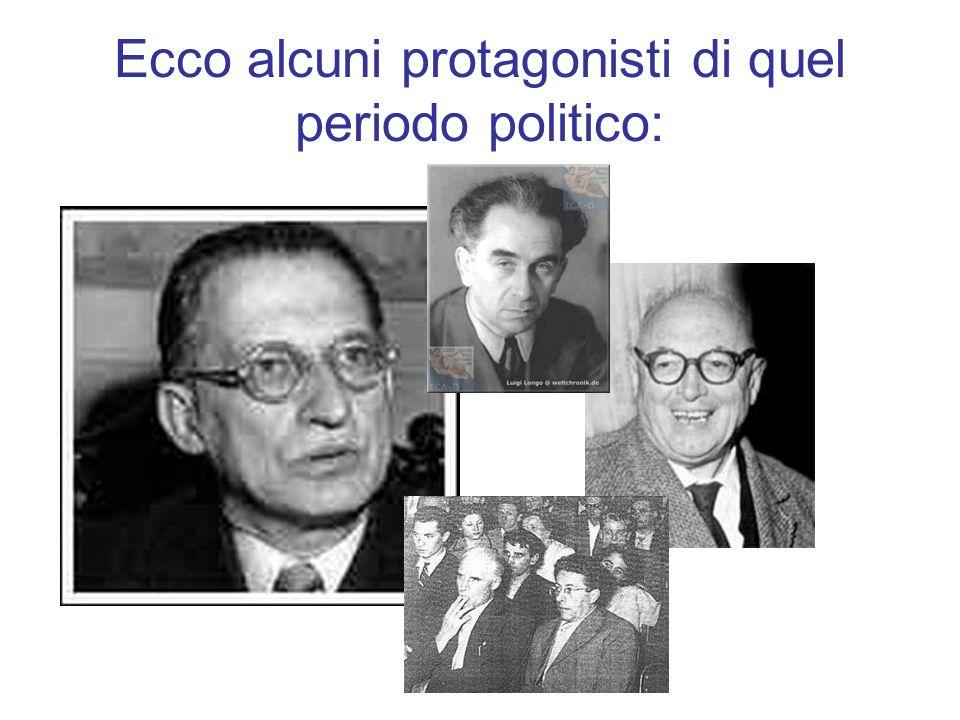 Ecco alcuni protagonisti di quel periodo politico: